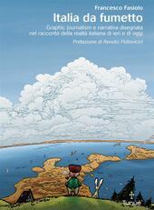 Italia da fumetto. Graphic journalism e narrativa disegnata nel racconto della realtà italiana di ieri e di oggi