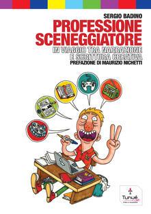 Professione sceneggiatore. In viaggio tra narrazione e scrittura creativa - Sergio Badino - ebook