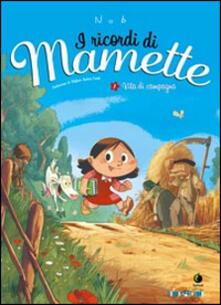 Antondemarirreguera.es Vita di campagna. I ricordi di Mamette. Vol. 1 Image