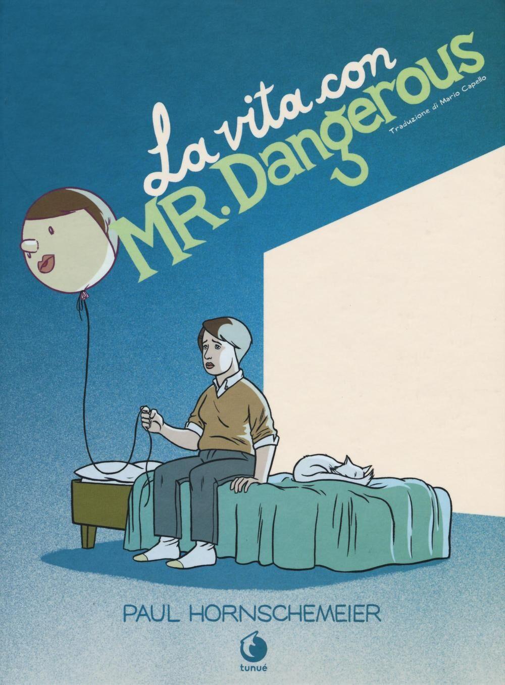 La vita con Mr. Dangerous