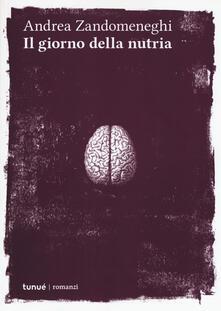 Il giorno della nutria - Andrea Zandomeneghi - copertina
