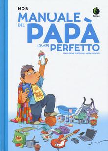 Ristorantezintonio.it Manuale del papà (quasi) perfetto Image