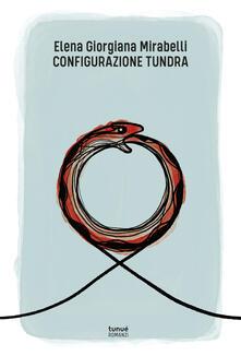 Configurazione Tundra - Elena Giorgiana Mirabelli - copertina