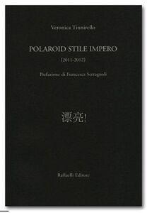 Polaroid stile impero (2011-2012)