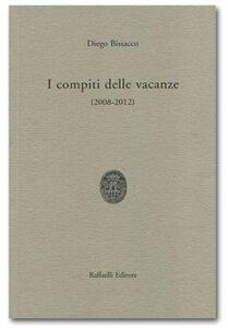 I compiti delle vacanze (2008-2012)