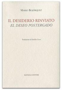 Il desiderio rinviato-El deseo postergado