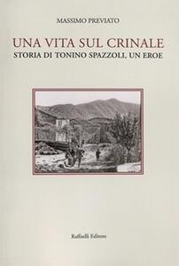 Una vita sul crinale. Storia di Tonino Spazzoli, un eroe