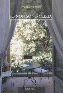Io non sono Clizia - Valeria Traversi - copertina