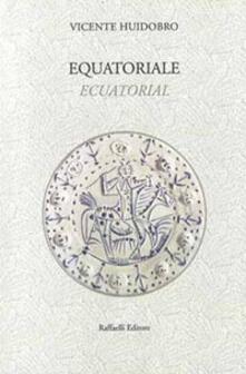 Equatoriale-Ecuatorial - Vicente Huidobro - copertina