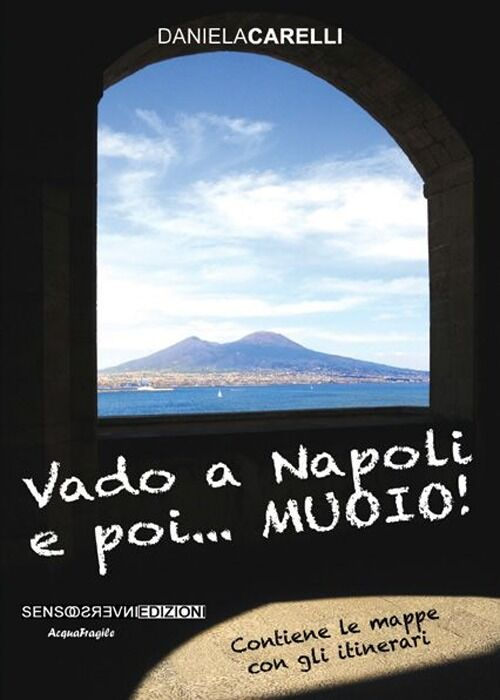 Vado a Napoli e poi... muoio!