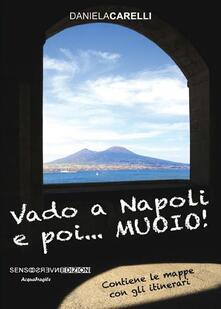 Vado a Napoli e poi... muoio! - Daniela Carelli - copertina