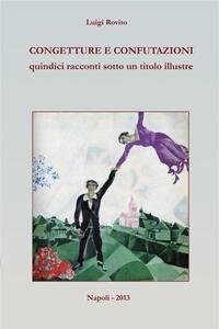 Congetture e confutazioni - Luigi Rovito - ebook