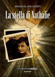 La stella di Nathalie - Mariaadelaide Galimberti,Anna Galimberti - copertina