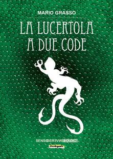La lucertola a due code - Mario Grasso - copertina