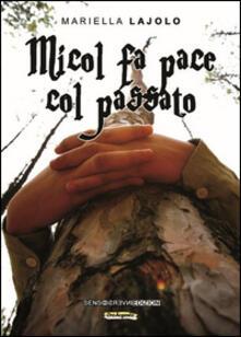 Micol fa pace col passato - Mariella Lajolo - copertina