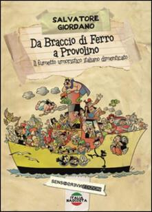 Da Braccio di Ferro a Provolino, il fumetto umoristico italiano dimenticato - Salvatore Giordano - copertina