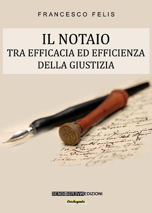 Il notaio. Tra efficacia ed efficienza della giustizia