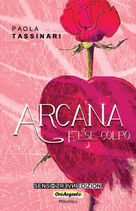 Libro Arcana. Fese colpo Paola Tassinari