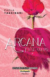 Ebook Arcana. Fese colpo Tassinari, Paola