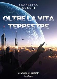 Oltre la vita terrestre - Francesco Cocchi - copertina