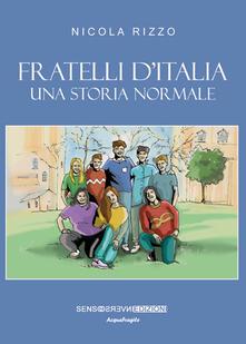 Fratelli d'Italia. Una storia normale - Nicola Rizzo - copertina