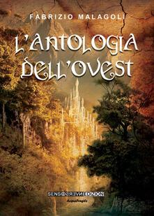 L' antologia dell'ovest - Fabrizio Malagoli - copertina