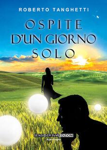 Ospite d'un giorno solo - Roberto Tanghetti - copertina
