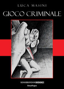 Gioco criminale - Luca Masini - copertina
