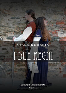 I due regni - Giada Demaria - copertina