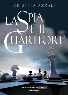 La spia e il guaritore - Cristina Azzali - copertina