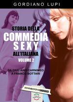 Storia della commedia sexy all'italiana. Vol. 2: Da Giuliano Carnimeo a Franco Bottari.