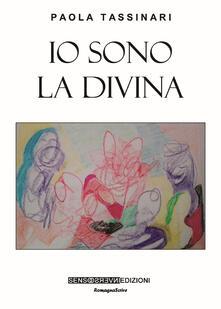 Io sono la divina - Paola Tassinari - copertina