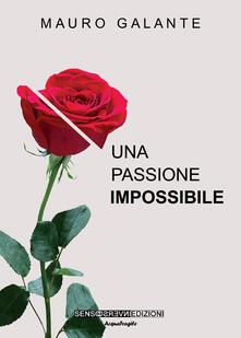 Una passione impossibile - Mauro Galante - copertina