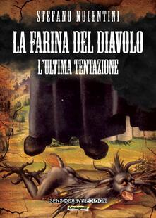 La farina del diavolo. L'ultima tentazione. Vol. 3 - Stefano Nocentini - copertina