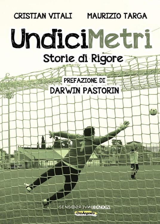 Undicimetri. Storie di rigore - Cristian Vitali,Maurizio Targa - copertina