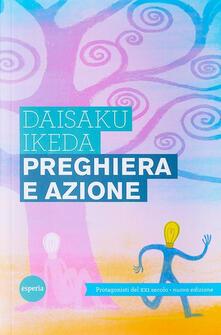 Preghiera e azione - Daisaku Ikeda - copertina