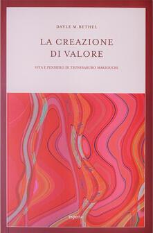 La creazione di valore. Vita e pensiero di Tsunesaburo Makiguchi.pdf