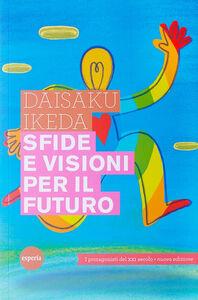Sfide e visioni per il futuro. (I protagonisti del XXI secolo)
