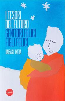 I tesori del futuro - Daisaku Ikeda - copertina
