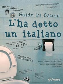 L'ha detto un italiano - Guido Di Santo - ebook