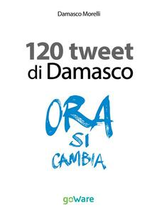 I 120 tweet di Damasco. Idee guida per una smart city. Il caso di Empoli - Damasco Morelli - ebook