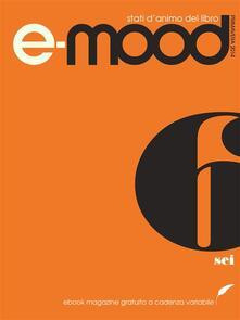 E-mood. Stati d'animo del libro. Vol. 6 - AA.VV. - ebook