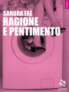 Ragione e pentimento - Sandra Faé - copertina