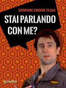 Stai parlando con me? 100 battute da film indimenticabili - Stefano Cipriani - ebook