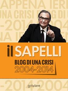 Il Sapelli. Blog di una crisi 2004-2014 - Giulio Sapelli - copertina