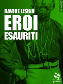 Eroi esauriti - Davide Lisino - copertina
