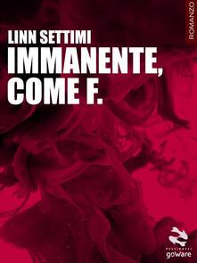 Immanente, come F. - Linn Settimi - copertina