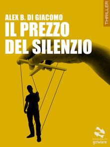 Il prezzo del silenzio - Alex B. Di Giacomo - copertina