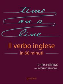 Time on a line. Il verbo inglese in 60 minuti. Ediz. italiana e inglese