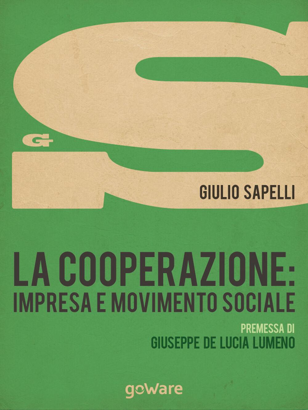 La cooperazione. Impresa e movimento sociale